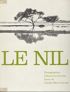 Le Nil, des sources à la mer, des pyramides aux barrages. par Grindat, Henriette. Texte de Charles Henri Favrod