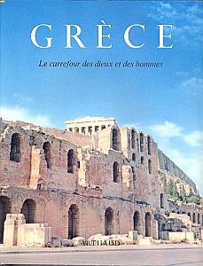 Grèce. Le carrefour des dieux et des hommes. par Economides, Anton