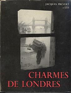 Charmes de Londres par Izis, Bidermanas & Prévert, Jacques