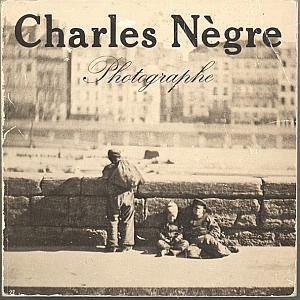 Charles Nègre Photographe 1820-1880 par Nègre, Charles