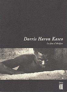 Les fous d'Abidjan par Kasco, Dorris Haron