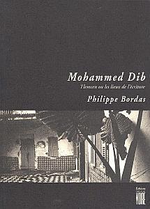 Tlemcen ou les lieux de l'écriture par Dib, Mohamed & Bordas, Philippe