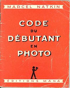 Le Code du débutant en photo by Natkin, Marcel