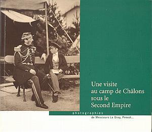 Une visite au camp de Châlons sous le Second Empire - Photographies de Messieurs Le Gray, Prévot... by Le Gray, Gustave - Prévot...