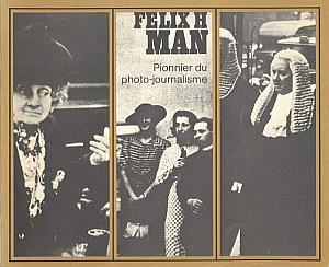 Felix H. Mann - Pionnier du photo-journalisme par Mann, Félix H.