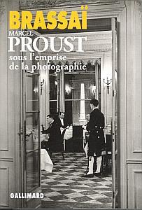 Marcel Proust sous l'emprise de la photographie par Brassai