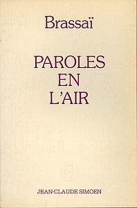 Paroles en l'air by Brassaï
