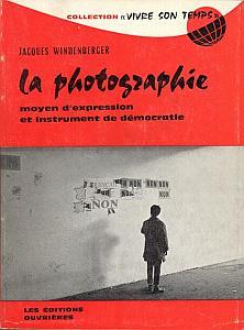 La Photographie, moyen d'expression et instrument de démocratie par Windenberger, Jacques