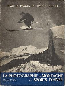 La Photographie en Montagne et aux Sports d'Hiver par Doucet, Raoul