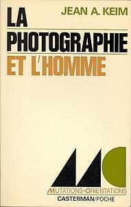La photographie et l'homme - sociologie et psychologie de la photographie by Keim, Jean A.
