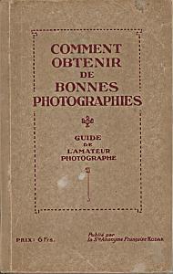 Comment obtenir de bonnes photographies. Guide de l'amateur photographe. by Kokak