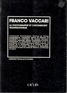 La Photographie et l'Inconscient technologique par Vaccari, Franco