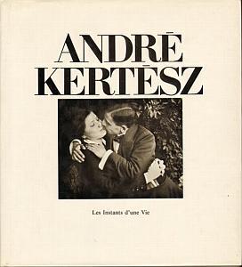 Les Instants d'une Vie par Kertesz, André