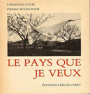 Le Pays que je Veux par Louis, Christian & Bourgeade Pierre