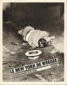 Le New York de Weegee - Photographies 1935 - 1960 by Weegee