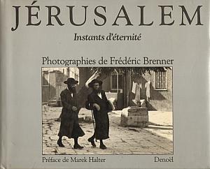 Jérusalem, Instants d'éternité par Brenner, Frédéric