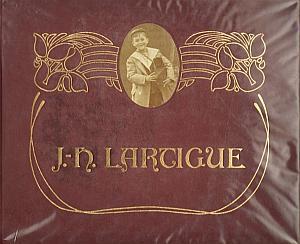 Les photographies de J.-H. Lartigue - Un album de famille de la Belle Epoque par Fondin, Jean