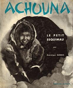 Achouna, le petit esquimau par Darbois, Dominique