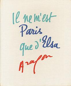 Il ne m'est Paris que d'Elsa - Anthologie par Aragon