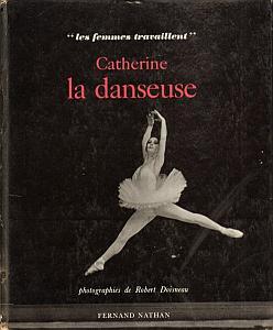 Catherine la danseuse par Doisneau, Robert & Manceaux, Michèle