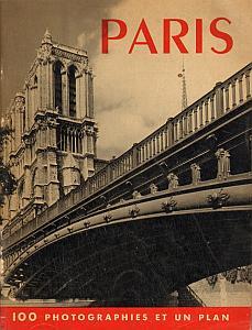 Comment visiter Paris en quatre jours, cent photographies, une notice et un plan monumental par Sougez