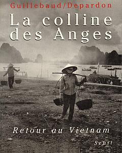 La colline des Anges - Retour au Vietnam (1972 - 1992) par Guillebaud, Jean-Claude