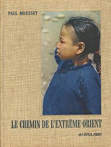 Le Chemin de l'Extrême-Orient par Mousset, Paul
