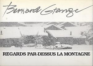Regards par-dessus la montagne par Grange, Bernard