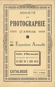 Catalogue de la VI° Exposition Annuelle de la Société de Photographie d'Arras by Société de Photographie d'Arras