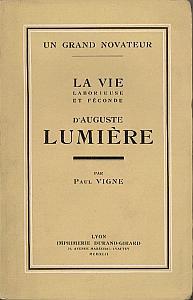 La vie laborieuse et féconde d'Auguste Lumière par Vigne, Paul