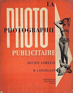 La Photographie Publicitaire par Lorelle, Lucien - Langelaan, Donald