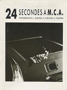 24 secondes A M.C.A by Blondel, J. - Cocatrix, D. - Himpens, S.