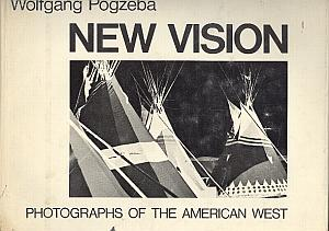 New Vision - Photographs of the American West par Pogzeba, Wolfgand