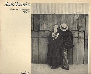 Soixante ans de photographies, 1912 - 1972 par Kertesz, André