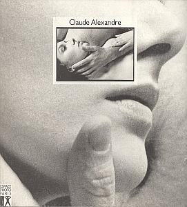 Catalogue de l'exposition Claude Alexandre à l'Espace Photographique de Paris du 6 octobre au 3 novembre 1986 par Alexandre, Claude