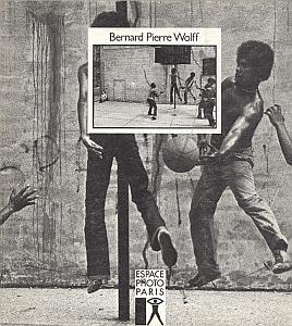 Catalogue de l'exposition rétrospective Bernard-Pierre Wolff à l'Espace Photographique de Paris du 21 janvier au 23 mars 1986 par Wolff, Bernard Pierre