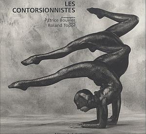 Les contorsionnistes par Bouvier, Patrice & Topor, Roland