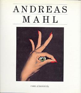 Catalogue de l'Exposition Andreas Mahl organisée à l'Espace photographique de paris du 9 février au 14 mars 1993. par MAHL, Andreas