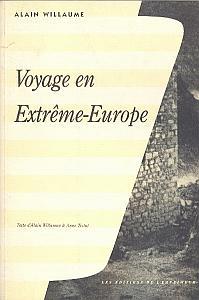 Voyage en Extrême-Europe par Willaume, Alain & Testut, Anne