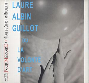 Laure Albin Guillot ou la volonté d'art. par Bouqueret, Christian