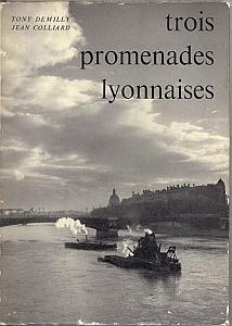 Trois promenades lyonnaises par Demilly, Tony & Colliard, Jean