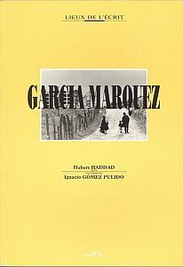 Gabriel Garcia Marquez par Haddad, Hubert & Gomez Pulido, Ignacio