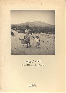 Nuage / Soleil - L'image funambule ou la sensation en photographie par Plossu, Bernard, & Tisseron, Serge