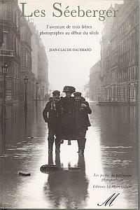 Les Seeberger - l'aventure de trois frères photographes au début du siècle. par Gautrand, Jean-Claude