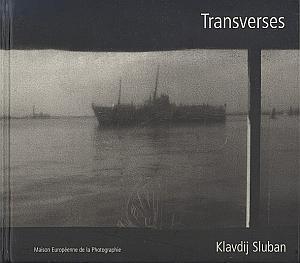 Transverses - Photographies 1992 / 2002 par Sluban, Klavdij