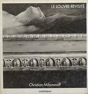 Le Louvre revisité par Milovanoff, Christian