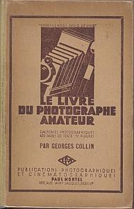 Le livre du photographe amateur - Causeries Photographiques by Collin, Georges