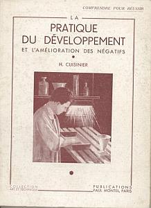 La Pratuqe du Développement et l'Amélioration des Négatifs by Cuisinier, H.