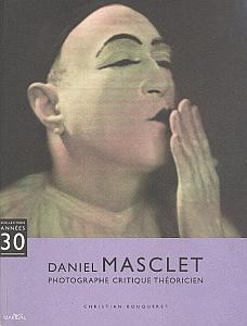 Daniel Masclet - Photographe Critique Théoricien par Bouqueret, Christian