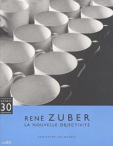 Rneé Zuber - la Nouvelle Objectivité par Bouqueret, Christian